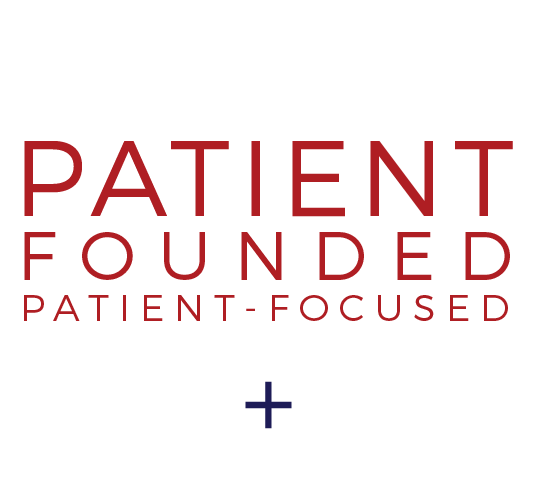 patient-founded patient-focused